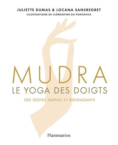 Mudra. Le yoga des doigts
