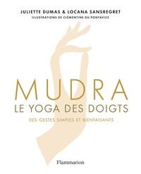 Téléchargez des manuels gratuitement pour les torrents Mudra  - Le yoga des doigts (Litterature Francaise) 9782081482593 iBook FB2 CHM par Juliette Dumas, Locana Sansregret
