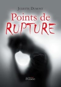 Juliette Dumont - Points de rupture.