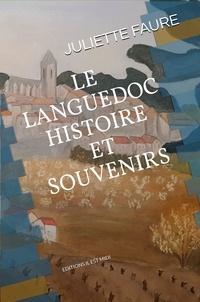 Juliette Faure - Le Languedoc, histoire et souvenirs.