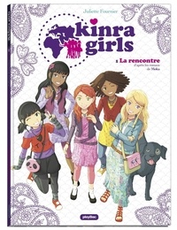 Juliette Fournier - Kinra Girls Tome 1 : La rencontre.