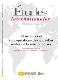 Juliette Genevaz et Sonia Le Gouriellec - Études internationales  : Études internationales. Vol. 49 No. 3, Automne 2018 - Résistances et appropriations des nouvelles routes de la soie chinoises.