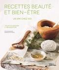 Juliette Goggin et Abi Righton - Un spa chez soi - Soins naturels revigorants & réparateurs.