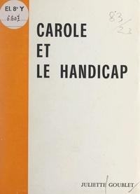 Juliette Goublet - Carole et le handicap.