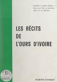 Juliette Goublet - Les récits de l'ours d'ivoire.