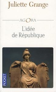 Juliette Grange - L'idée de République.