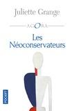 Juliette Grange - Les néoconservateurs.