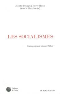 Juliette Grange et Pierre Musso - Les Socialismes.