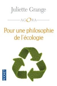 Juliette Grange - Pour une philosophie de l'écologie.