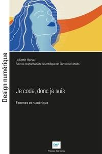Juliette Hanau - Je code, donc je suis - Femmes et numérique.