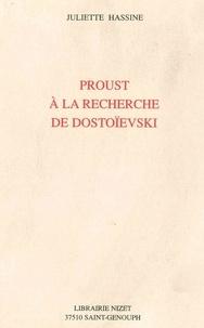 Juliette Hassine - Proust à la recherche de Dostoïevski.