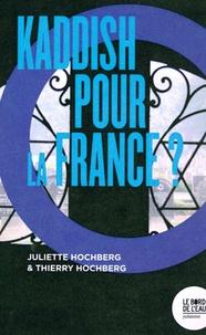 Juliette Hochberg et Thierry Hochberg - Kaddish pour la France ?.