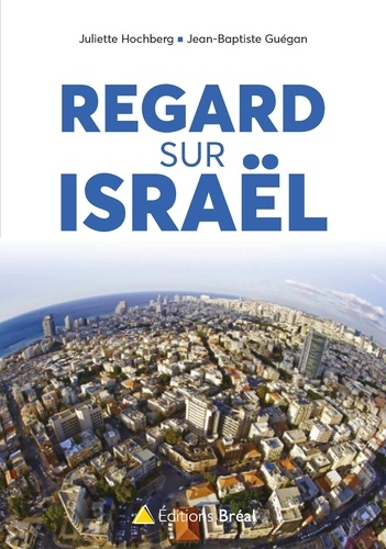 Juliette Hochberg - Regards vers Israël(s).