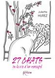 Juliette Hurez - 27 chats ou la vie d'un rescapé.
