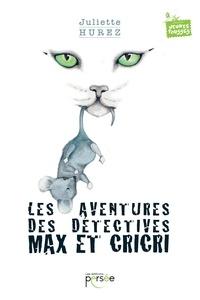 Juliette Hurez - Les aventures des détectives Max et Cricri.