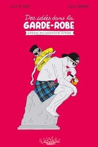 Livre audio gratuit télécharge le Des idées dans la garde-robe  - Grosse philosophie de la mode 9782413014058 CHM in French par Juliette Ihler