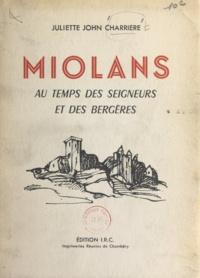 Juliette John Charrière - Miolans - Au temps des seigneurs et des bergères.