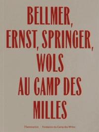 Juliette Laffont et Bernadette Caille - Hans Bellmer, Max Ernst, Ferdinand Springer, Wols au camp des Milles.