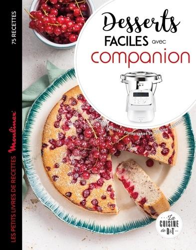 Juliette Lalbaltry et Delphine Constantini - Desserts faciles avec Companion - Les petits livres de recettes Moulinex.