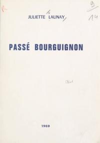 Juliette Launay - Passé bourguignon.