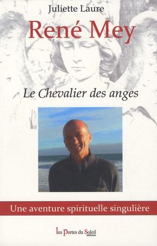 Juliette Laure - René Mey - Le Chevalier des anges.