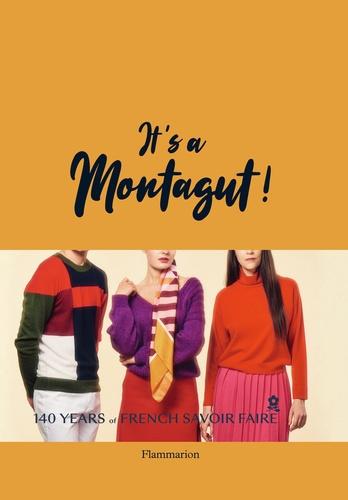 Juliette Le lorier Erhel - It's a Montagut ! - 140 years of French savoir faire.