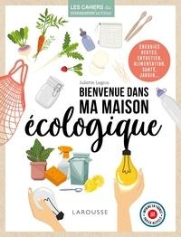 Juliette Legros - Bienvenue dans ma maison écologique.