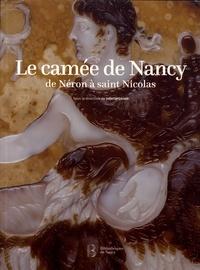 Juliette Lenoir - Le camée de Nancy : de Néron à saint Nicolas.