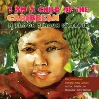 Juliette Low - I Am a Child of the Caribbean / M se yon timoun Karayib - Juliette Low.