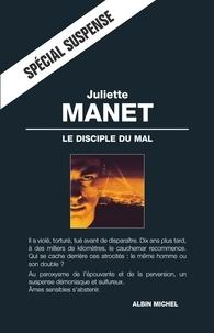 Juliette Manet - Le Disciple du mal.