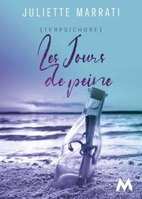 Juliette Marrati - Terpsichore - Tome 1, Les jours de peine.