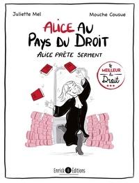 Juliette Mel - Alice au pays du droit - Alice prête serment.