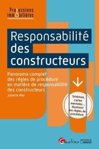 Juliette Mel - Responsabilité des constructeurs - Panorama complet des règles de procédure en matière de responsabilité des constructeurs.