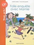 Juliette Mellon et Anne Rouquette - Folle enquête avec mamie.
