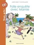 Juliette Mellon-poline - Folle enquête avec Mamie.