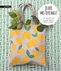 Juliette Michelet - Je crée mes tote bags ! - 25 modèles à coudre, broder, tisser, teindre....
