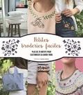Juliette Michelet - Petites broderies faciles - Plus de 40 modèles à réaliser.