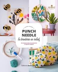 Juliette Michelet - Punch needle la broderie en relief - 26 créations déco et accessoires à l'aiguille magique.