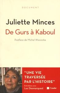 Juliette Minces - De Gurs à Kaboul - Une vie traversée par l'histoire.