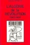 Juliette Minces - L'Algérie de la révolution - 1963-1964.