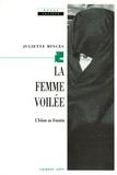 Juliette Minces - La Femme voilée - L'Islam au féminin.