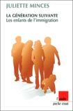 Juliette Minces - La génération suivante - Les enfants de l'immigration.