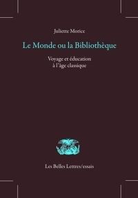 Openwetlab.it Le monde ou la bibliothèque - Voyage et éducation à l'âge classique Image