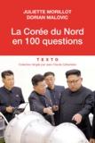 Juliette Morillot et Dorian Malovic - La Corée du nord en 100 questions.