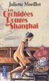 Juliette Morillot - Les orchidées rouges de Shanghai.