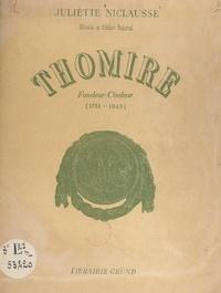 Juliette Niclausse et Louis Réau - Thomire, fondeur-ciseleur (1751-1843) - Sa vie, son œuvre.