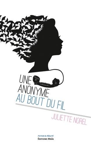 Juliette Norel - Une anonyme au bout du fil.