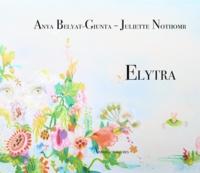 Juliette Nothomb et Anya Belyat-Giunta - Elytra.