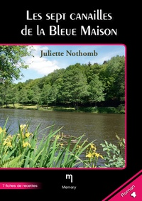 Juliette Nothomb - Les sept canailles de la bleue maison.