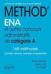 Juliette Oury et Eve Robert - Méthod'ENA et autres concours administratifs de catégorie A - 165 méthodes.